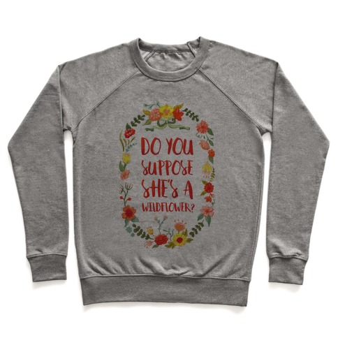 Do You Suppose She's A Wildflower Pullover