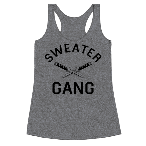 Sweater Gang Racerback Tank Top