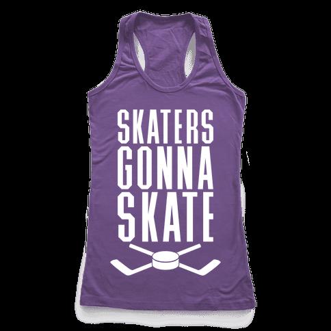 Skaters Gonna Skate Racerback Tank Top
