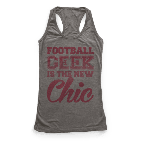 Football Geek Is The New Chic Racerback Tank Top