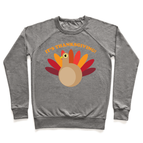 IT'S THANKSGIVING Pullover