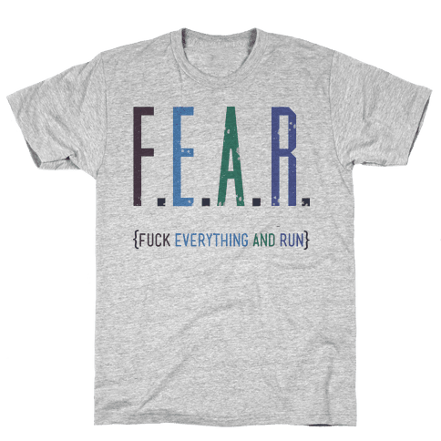 Fear Mens T-Shirt