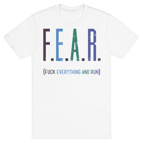 Fear Mens T-Shirt