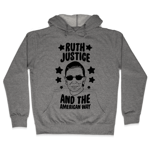 Ruth, Justice, And The American Way Hooded Sweatshirt