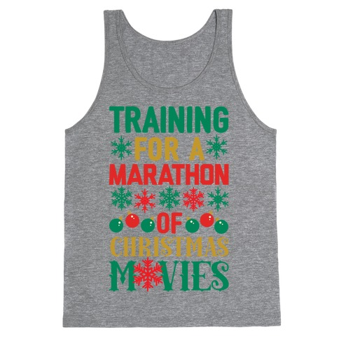 Training For A Marathon (Of Christmas Movies) Tank Top