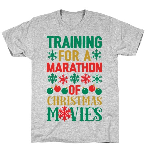 Training For A Marathon (Of Christmas Movies) T-Shirt