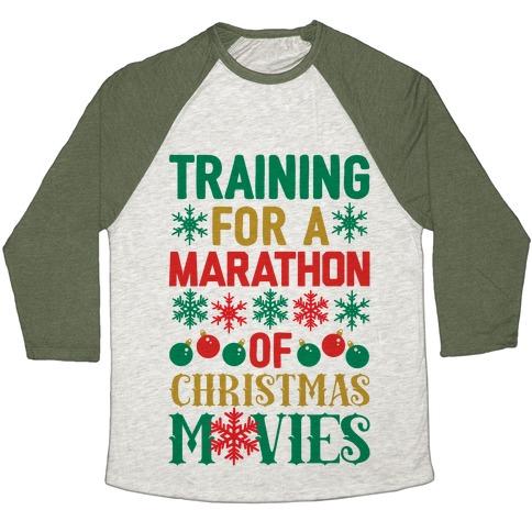 Training For A Marathon (Of Christmas Movies) Baseball Tee