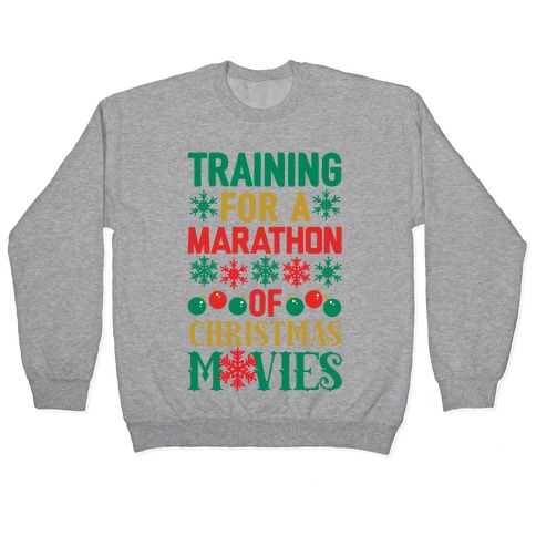 Training For A Marathon (Of Christmas Movies) Pullover