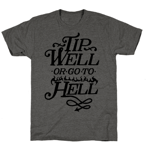 Tip Well or Go to Hell
