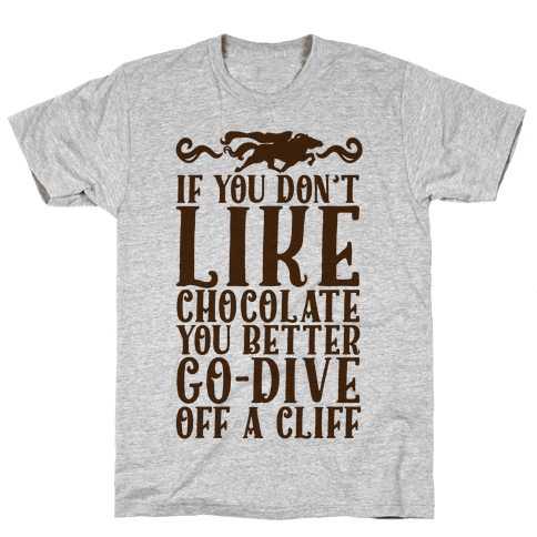 If You Don't Like Chocolate Mens T-Shirt