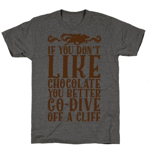 If You Don't Like Chocolate T-Shirt