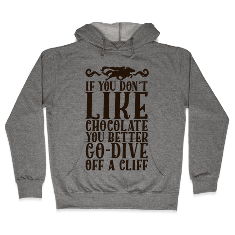 If You Don't Like Chocolate Hooded Sweatshirt