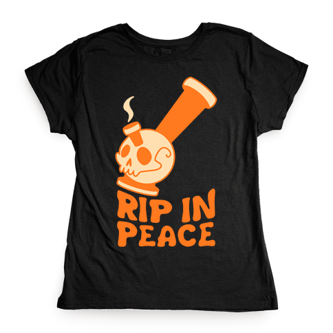 Rip In Peace Womens T-Shirt