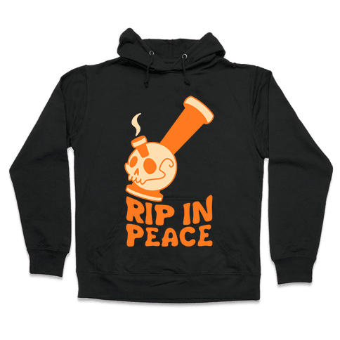 Rip In Peace Hooded Sweatshirt