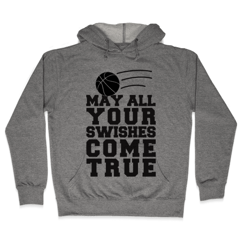 May All Your Swishes Come True Hooded Sweatshirt