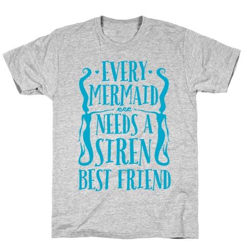 Every Mermaid Needs A Siren Best Friend T-Shirt