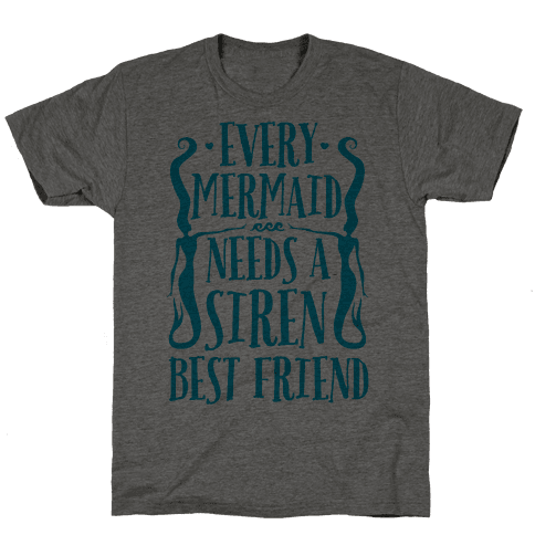 Every Mermaid Needs A Siren Best Friend Mens T-Shirt