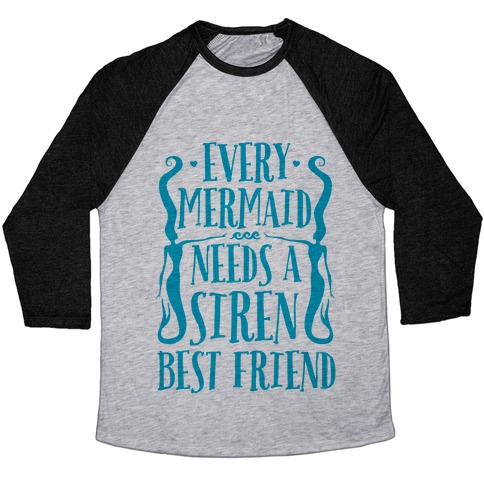Every Mermaid Needs A Siren Best Friend Baseball Tee