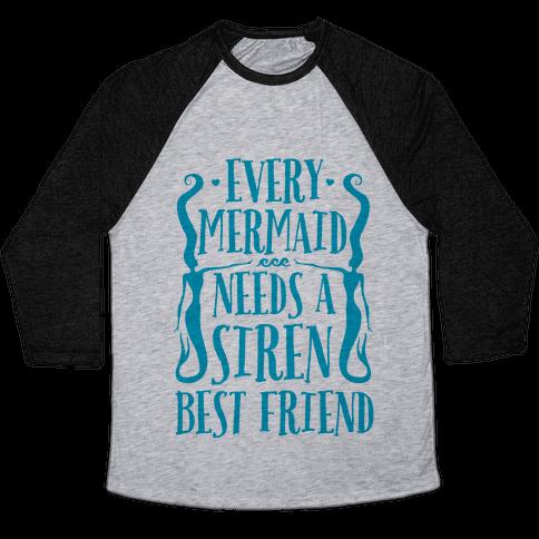 Every Mermaid Needs A Siren Best Friend Baseball Tee