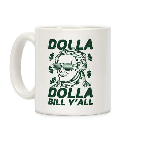 Dolla Dolla Bill Y'all Coffee Mug