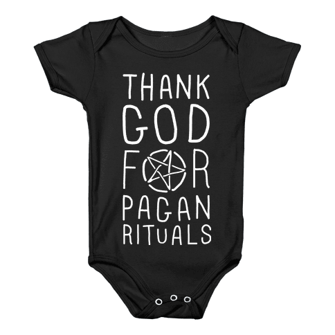 Thank God For Pagan Rituals  Baby Onesy
