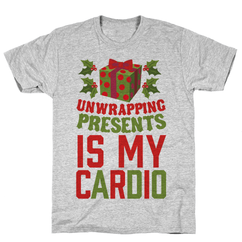 Unwrapping Presents Is My Cardio Mens T-Shirt