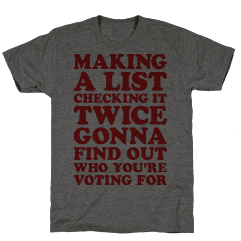 Making A List Checking It Twice Gonna Find Out Who You're Voting For