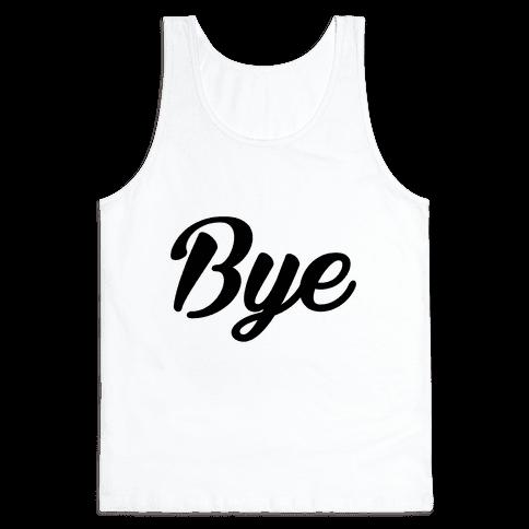 Bye Tank Top