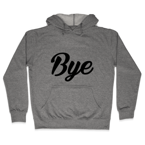 Bye Hooded Sweatshirt