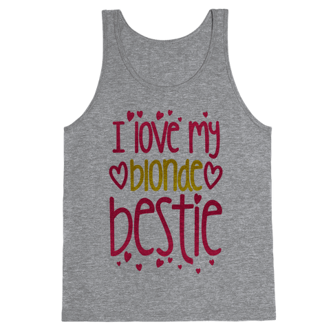 I Love My Blonde Bestie Tank Top