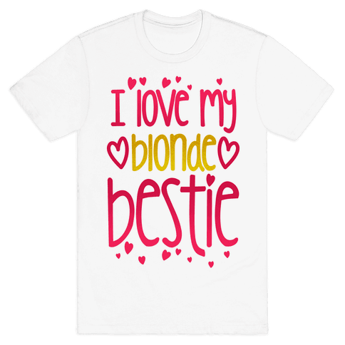 I Love My Blonde Bestie Mens T-Shirt