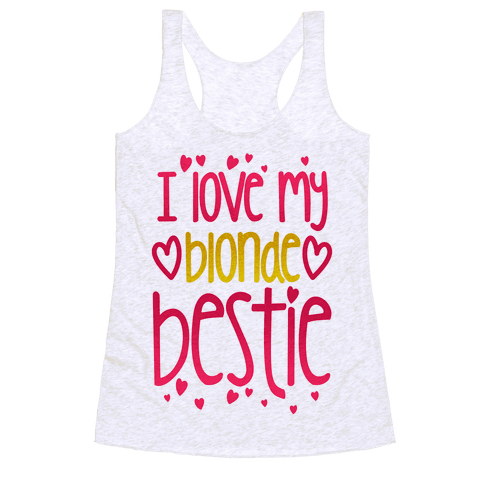 I Love My Blonde Bestie Racerback Tank Top