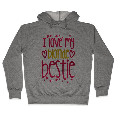 I Love My Blonde Bestie Hooded Sweatshirt