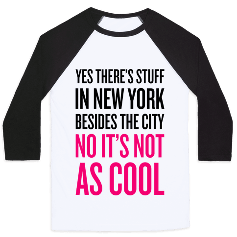 There's Stuff In New York Besides The City Baseball Tee