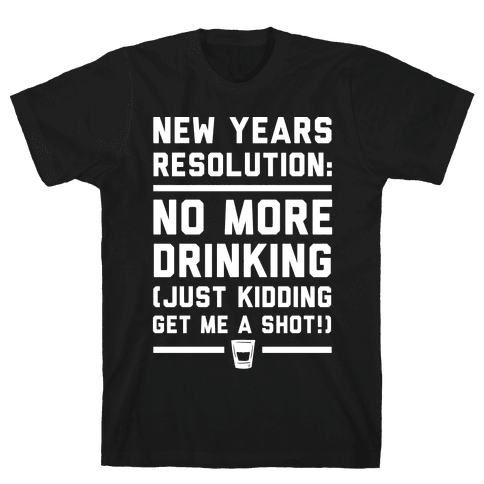 New Years Resolution Mens T-Shirt