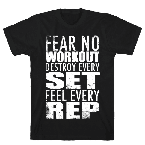 Fear No Workout Mens T-Shirt