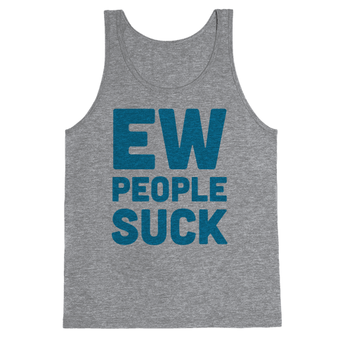 Ew People Suck Tank Top