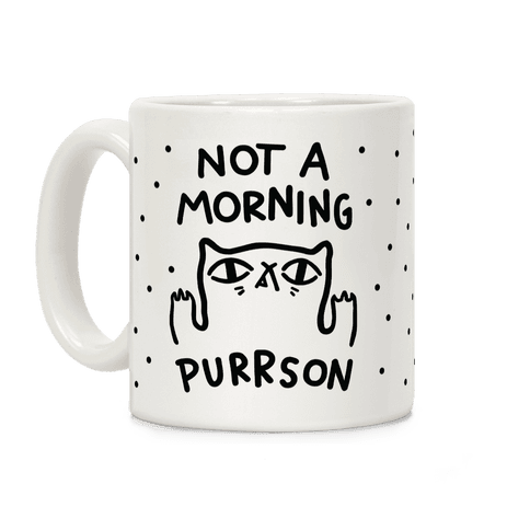Not A Morning Purrson Coffee Mug
