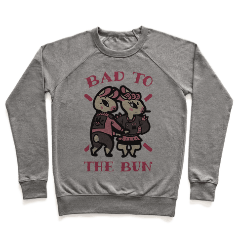 Bad to the Bun Pullover