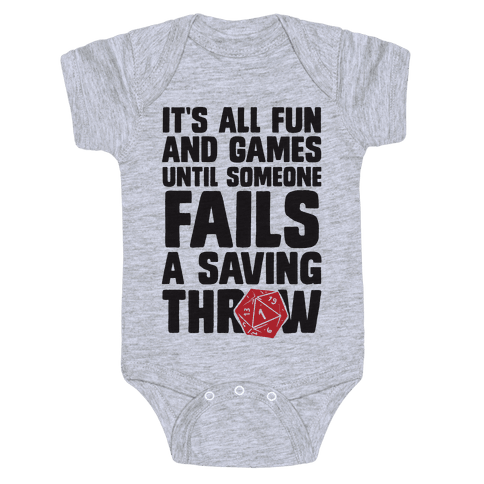 It's All Fun And Games Until Someone Fails A Saving Throw Baby Onesy