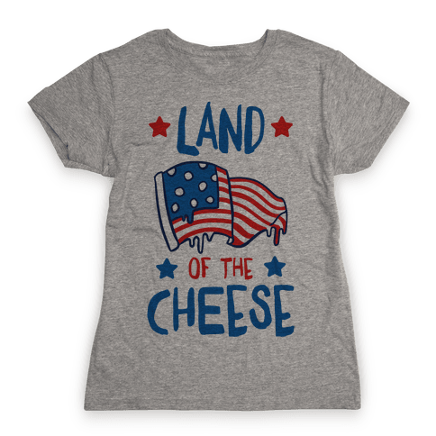 Land Of The Cheese Womens T-Shirt