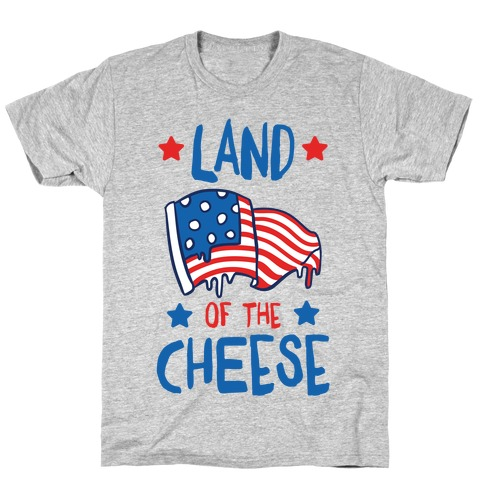 Land Of The Cheese T-Shirt
