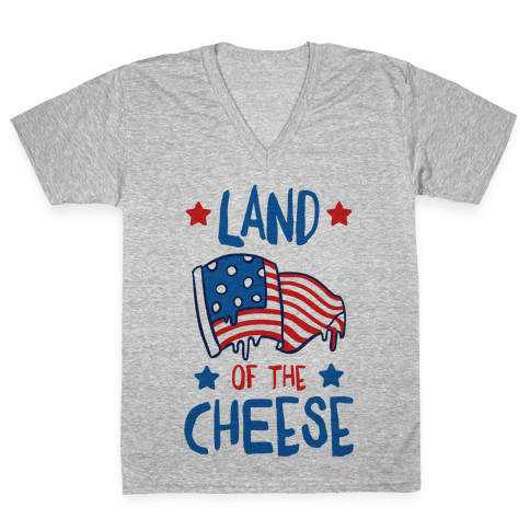 Land Of The Cheese V-Neck Tee Shirt