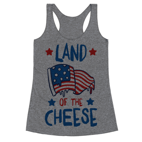 Land Of The Cheese Racerback Tank Top