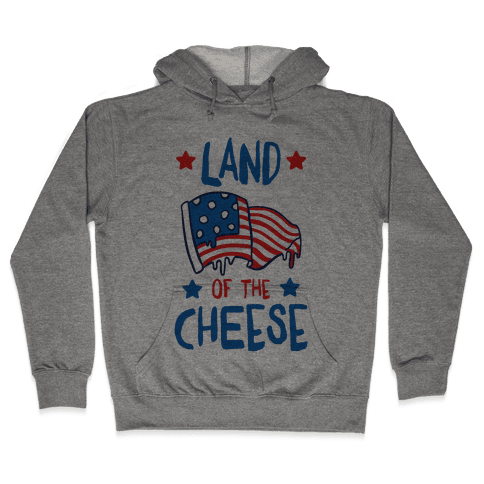 Land Of The Cheese Hooded Sweatshirt