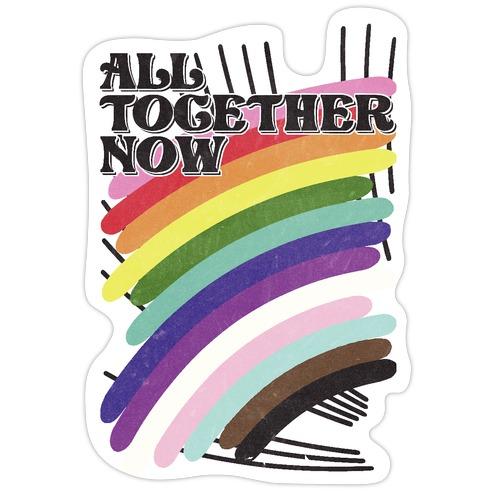 All Together Now Die Cut Sticker