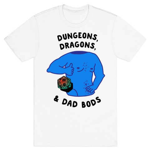 Dungeons, Dragons, & Dad Bods T-Shirt