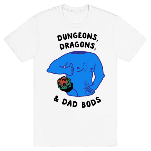 Dungeons, Dragons, & Dad Bods Mens/Unisex T-Shirt