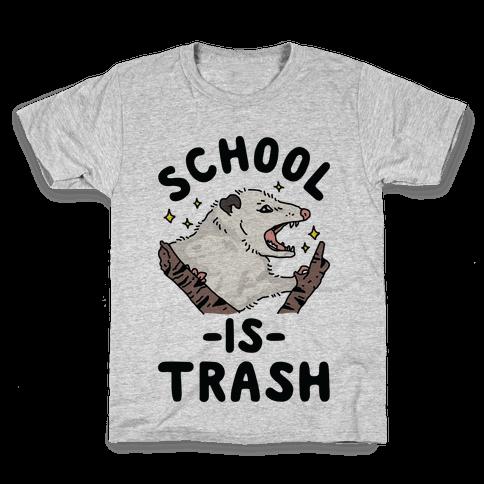 School Is Trash Opossum Kids T-Shirt