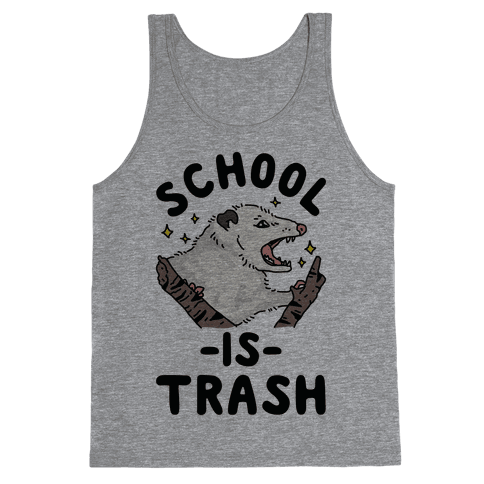 School Is Trash Opossum Tank Top